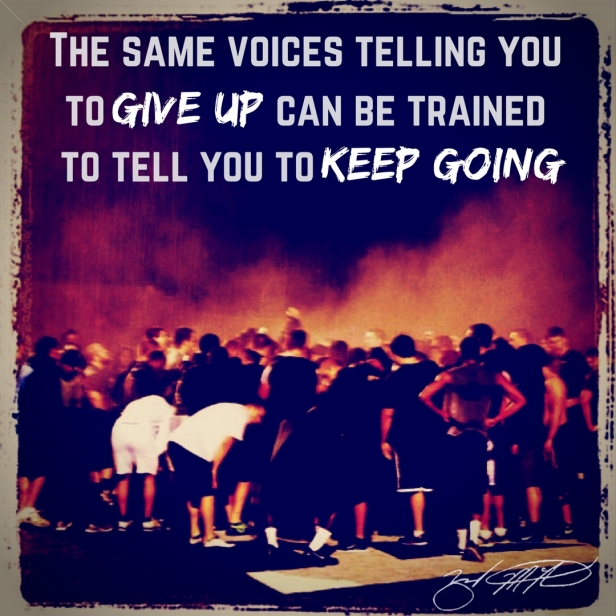 The same voices telling you to give up can be trained to tell you to keep climbing